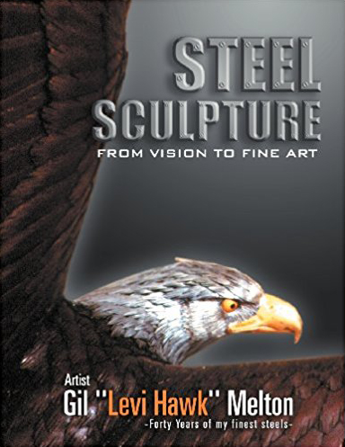 Steel Sculpture: From Vision To Fine Art Book Cover